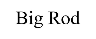 mark for BIG ROD, trademark #85970514