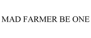mark for MAD FARMER BE ONE, trademark #85970844