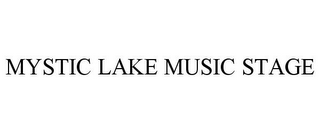 mark for MYSTIC LAKE MUSIC STAGE, trademark #85970849