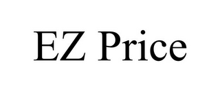 mark for EZ PRICE, trademark #85971285