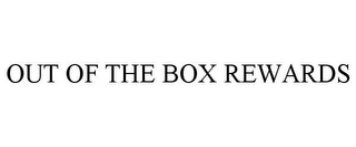 mark for OUT OF THE BOX REWARDS, trademark #85971433