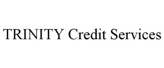 mark for TRINITY CREDIT SERVICES, trademark #85971700