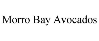 mark for MORRO BAY AVOCADOS, trademark #85972028