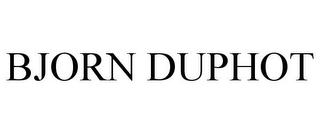 mark for BJORN DUPHOT, trademark #85972908