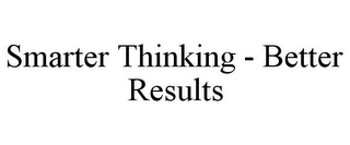 mark for SMARTER THINKING - BETTER RESULTS, trademark #85973159