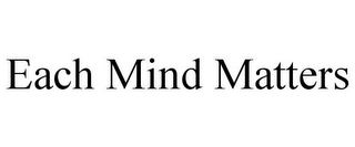 mark for EACH MIND MATTERS, trademark #85973293