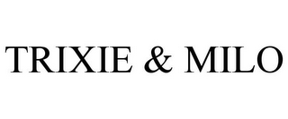 mark for TRIXIE & MILO, trademark #85973512