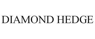 mark for DIAMOND HEDGE, trademark #85974167