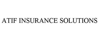 mark for ATIF INSURANCE SOLUTIONS, trademark #85975518