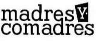 mark for MADRES Y COMADRES, trademark #85976390