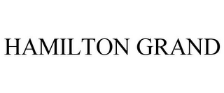 mark for HAMILTON GRAND, trademark #85976788
