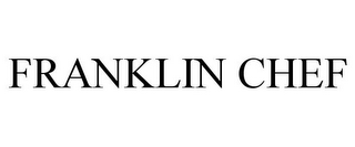mark for FRANKLIN CHEF, trademark #85977461