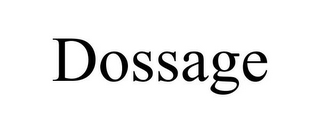 mark for DOSSAGE, trademark #85978111
