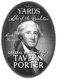 mark for YARDS ALES OF THE REVOLUTION AUTHENTIC RECIPE GENERAL WASHINGTON'S TAVERN PORTER, trademark #85978538