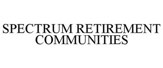mark for SPECTRUM RETIREMENT COMMUNITIES, trademark #85978742