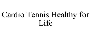 mark for CARDIO TENNIS HEALTHY FOR LIFE, trademark #85978747