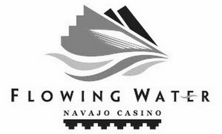 mark for FLOWING WATER NAVAJO CASINO, trademark #85979135
