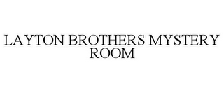 mark for LAYTON BROTHERS MYSTERY ROOM, trademark #85980341