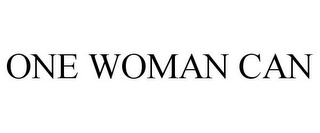 mark for ONE WOMAN CAN, trademark #85980534