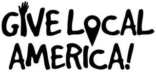 mark for GIVE LOCAL AMERICA!, trademark #85980618