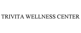 mark for TRIVITA WELLNESS CENTER, trademark #85980625