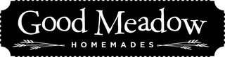 mark for GOOD MEADOW HOMEMADES, trademark #85980682