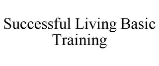 mark for SUCCESSFUL LIVING BASIC TRAINING, trademark #86000491