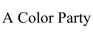 mark for A COLOR PARTY, trademark #86000814