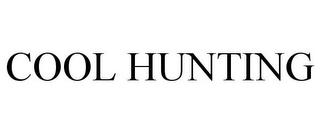 mark for COOL HUNTING, trademark #86000897