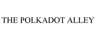mark for THE POLKADOT ALLEY, trademark #86000968