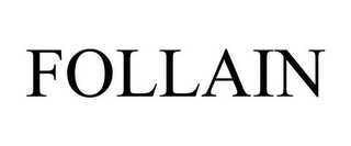 mark for FOLLAIN, trademark #86001512