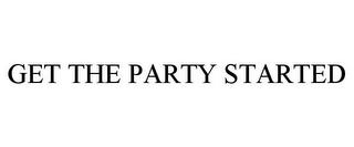 mark for GET THE PARTY STARTED, trademark #86002161