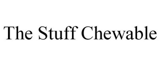 mark for THE STUFF CHEWABLE, trademark #86002383