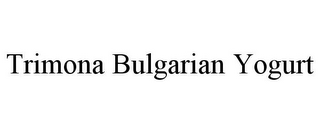 mark for TRIMONA BULGARIAN YOGURT, trademark #86002458