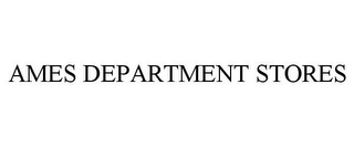 mark for AMES DEPARTMENT STORES, trademark #86002944