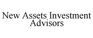 mark for NEW ASSETS INVESTMENT ADVISORS, trademark #86003825