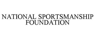 mark for NATIONAL SPORTSMANSHIP FOUNDATION, trademark #86004051