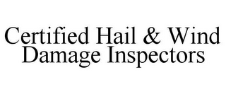 mark for CERTIFIED HAIL & WIND DAMAGE INSPECTORS, trademark #86004066
