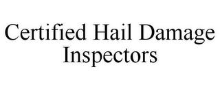 mark for CERTIFIED HAIL DAMAGE INSPECTORS, trademark #86004069