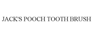 mark for JACK'S POOCH TOOTH BRUSH, trademark #86005068