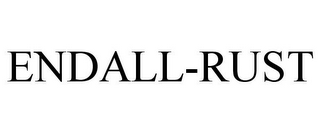 mark for ENDALL-RUST, trademark #86005749