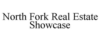 mark for NORTH FORK REAL ESTATE SHOWCASE, trademark #86006791