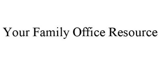 mark for YOUR FAMILY OFFICE RESOURCE, trademark #86007528