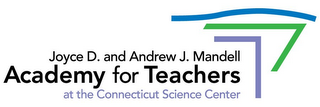 mark for JOYCE D. AND ANDREW J. MANDELL ACADEMY FOR TEACHERS AT THE CONNECTICUT SCIENCE CENTER, trademark #86007994