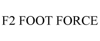 mark for F2 FOOT FORCE, trademark #86008747