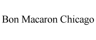 mark for BON MACARON CHICAGO, trademark #86010867