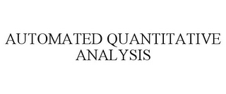 mark for AUTOMATED QUANTITATIVE ANALYSIS, trademark #86011417