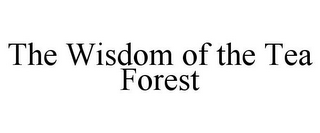 mark for THE WISDOM OF THE TEA FOREST, trademark #86014170