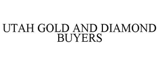 mark for UTAH GOLD AND DIAMOND BUYERS, trademark #86015383