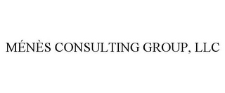 mark for MÉNÈS CONSULTING GROUP, LLC, trademark #86015503